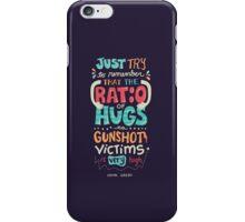 Ratio of Hugs to Gunshot Victims iPhone Case/Skin
