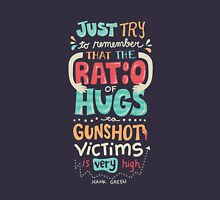 Ratio of Hugs to Gunshot Victims T-Shirt