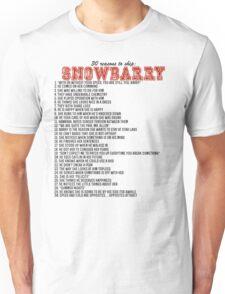 30 reasons to ship Snowbarry Unisex T-Shirt