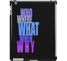 Who-Why-When??-t iPad Case/Skin