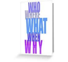Who-Why-When??-t Greeting Card