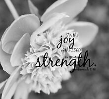 Joy Lord Strength Nehemiah by Kimberose