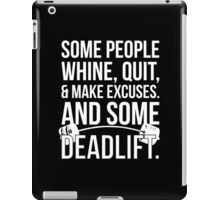 Some People Make Excuses, Some Deadlift iPad Case/Skin