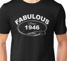 Fabulous Since 1946 Unisex T-Shirt