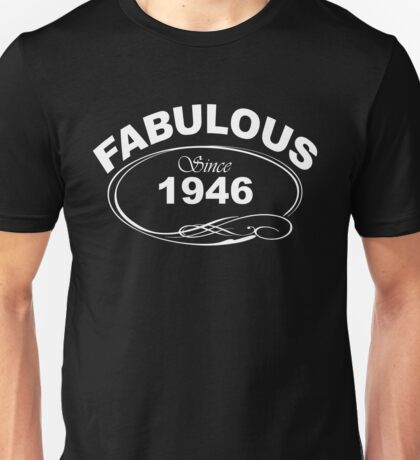 Fabulous Since 1946 Unisex T-Shirt
