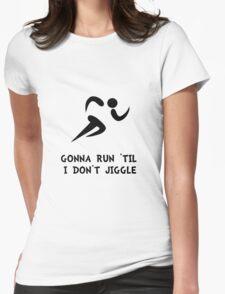 Run Don't Jiggle Womens Fitted T-Shirt