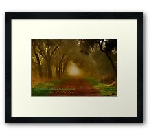 """The Path Of The Righteous"" Framed Print"