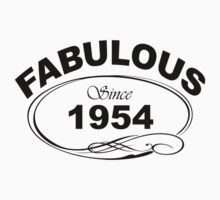 Fabulous Since 1954 by johnlincoln2557