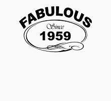 Fabulous Since 1959 Unisex T-Shirt