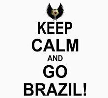 Keep Calm And Go Brazil! Unisex T-Shirt