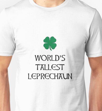 Tallest Leprechaun Unisex T-Shirt