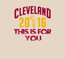 CLEVELAND THIS IS FOR YOU Unisex T-Shirt