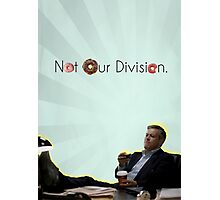 Not Our Division  Photographic Print