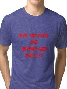 Gebt mir Kekse und niemand wird verletzt Tri-blend T-Shirt