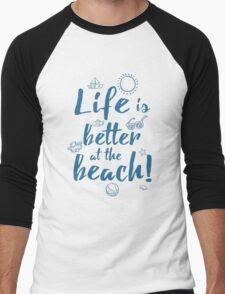 Life is better at the beach! Men's Baseball ¾ T-Shirt