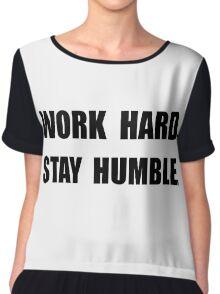 Work Hard Stay Humble Chiffon Top