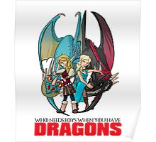 Who Needs Boys When You Have Dragons Poster