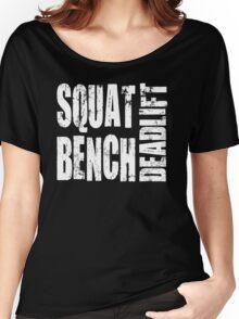 Squat, Bench Press, Deadlift Women's Relaxed Fit T-Shirt