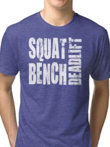 Squat, Bench Press, Deadlift Tri-blend T-Shirt