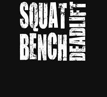 Squat, Bench Press, Deadlift Unisex T-Shirt