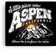 ASPEN WHERE THE BEER FLOWS LIKE WINE DUMB AND DUMBER Canvas Print