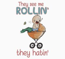 They See Me Rollin' - They Hatin' by wordsonashirt