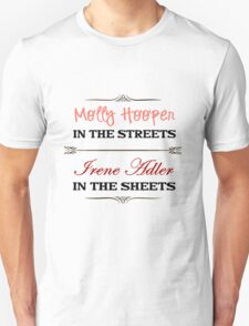 Molly Hooper In the Streets - Irene Adler In the Sheets T-Shirt