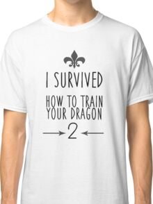 I Survived How To Train Your Dragon 2 Classic T-Shirt