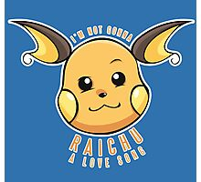 PokéPun - 'Not Gonna Raichu A Love Song' Photographic Print