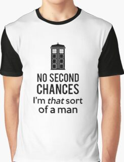 No second chances Graphic T-Shirt
