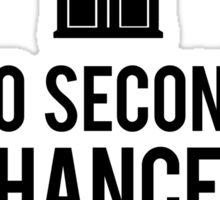 No second chances Sticker