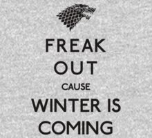 Freak out cause winter is coming T-Shirt