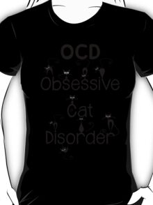 OCD - Obsessive Cat Disorder - Cute and Whimsical Black Kitty Cats T-Shirt