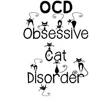 OCD - Obsessive Cat Disorder - Cute and Whimsical Black Kitty Cats Photographic Print