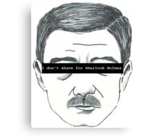 The 'Stache Stays Canvas Print
