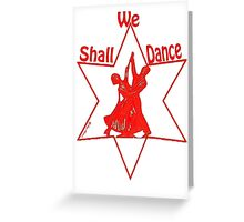 SHALL WE DANCE -  Art + Products Design  Greeting Card