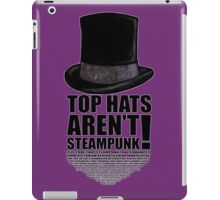 TOP HATS AREN'T STEAMPUNK! iPad Case/Skin