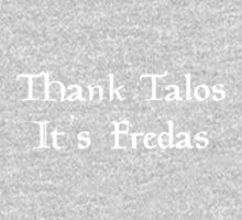 Thank Talos it's Fredas Baby Tee