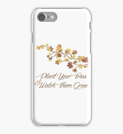 Plant Your Trees iPhone Case/Skin