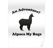 An Adventure? Alpaca My Bags. Poster