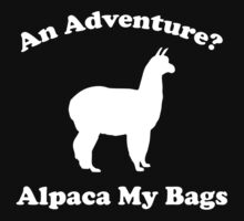 An Adventure? Alpaca My Bags. Baby Tee