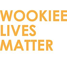 Wookiee Lives Matter Photographic Print