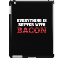 Everything Is Better With Bacon. iPad Case/Skin