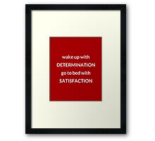 DETERMINATION AND SATISFACTION Framed Print
