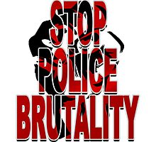 STOP POLICE BRUTALITY Photographic Print