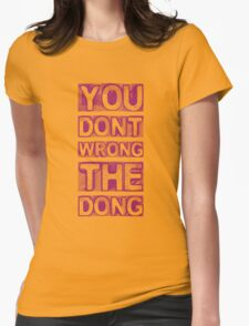 You Don't Wrong The Dong Womens Fitted T-Shirt