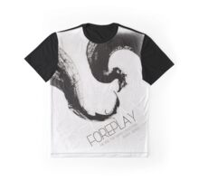 We Are The Beings - Foreplay Graphic T-Shirt