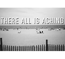"""""""There All Is Aching"""" Photographic Print"""