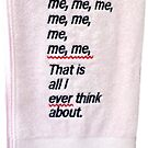 Me Towel by lazyville