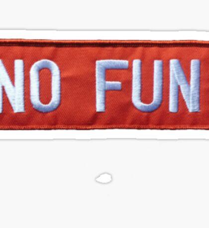 No Fun Sticker